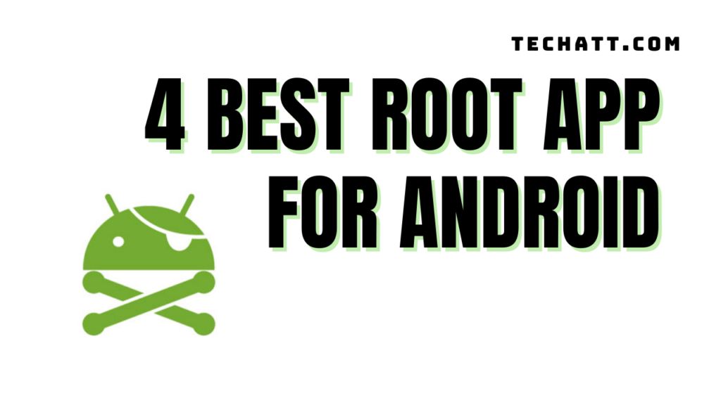 4 Best Root App For Android 2021