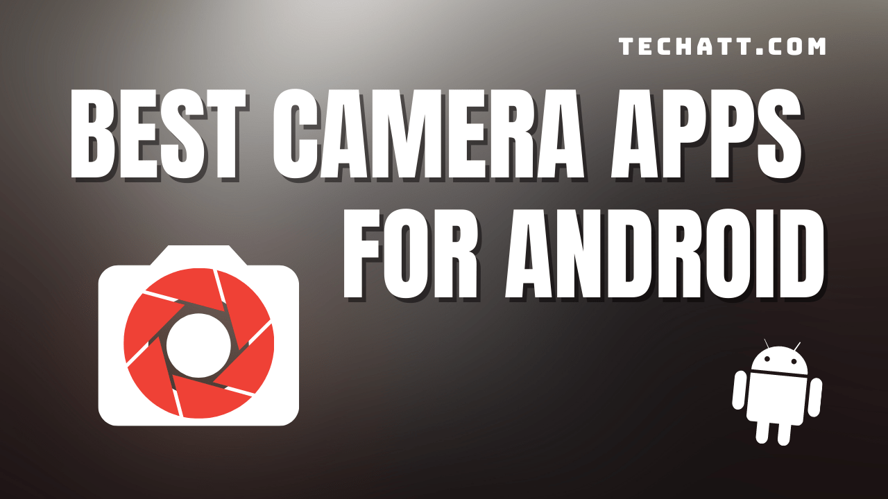6 Best Camera Apps For Android