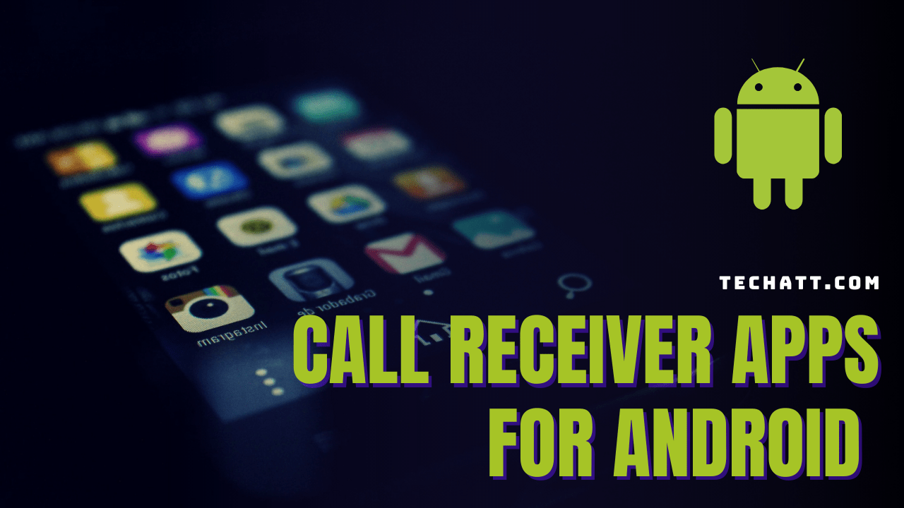 Call Receiver Apps For Android 2021