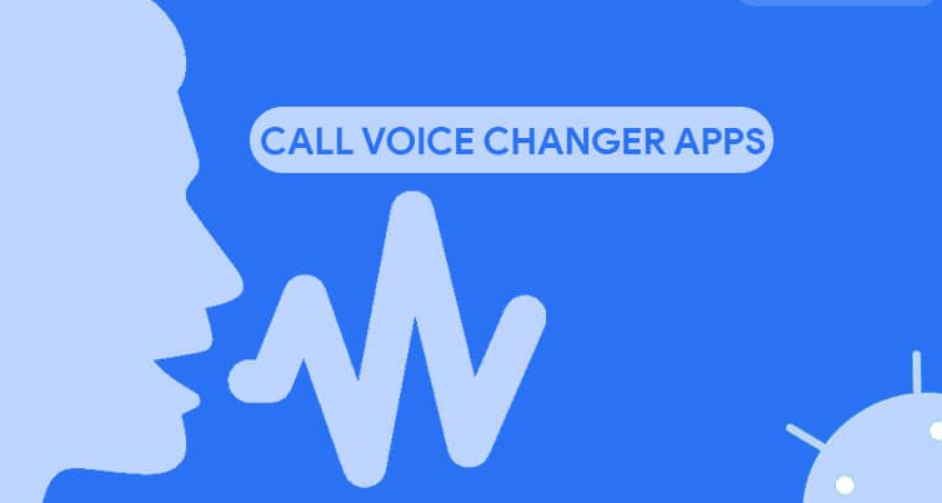 Best Voice Changer App During Call By Android App